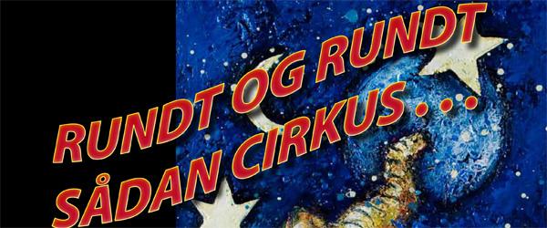 """""""Rundt og rundt, sådan cirkus!""""…."""