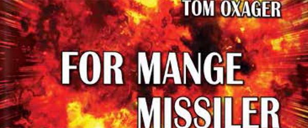 """""""For mange missiler"""" -bogudgivelse af Tom Oxager"""