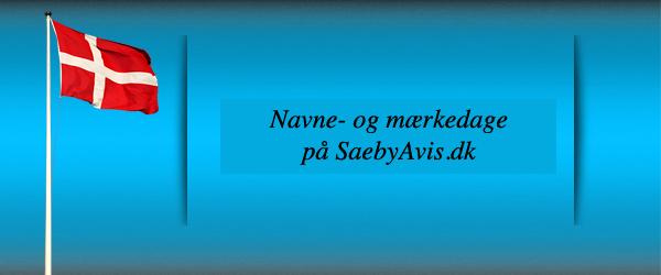 Navne- og mærkedage på SaebyAvis.dk