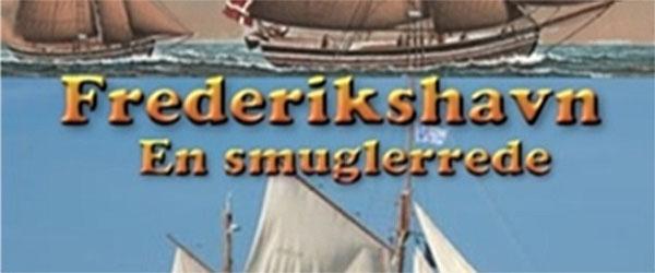 Bogudgivelse: <br>Frederikshavn. En smuglerrede